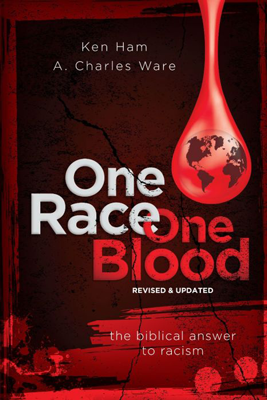 One Race One Blood | A Biblical Answer to Racism | Book | Ken Ham & Charles Ware | AIG