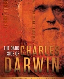 dark-side-of-charles-darwin jerry bergman book
