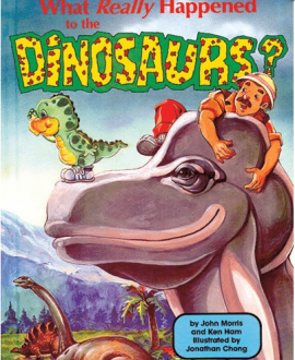 what really happened to the dinosaurs book mb ken ham john morris