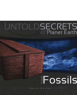 untold secrets of planet earth vance nelson book flood fossils