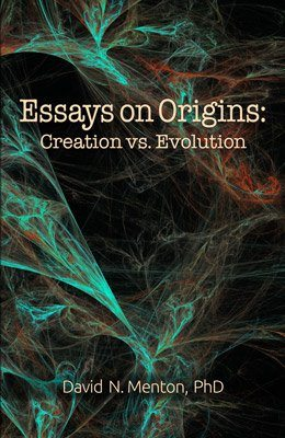 essays on origins creation vs evolution book dr david menton essays on origins creation vs evolution book dr david menton missouri association for creation