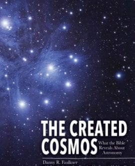 The Created Cosmos - What The Bible Reveals About Astronomy
