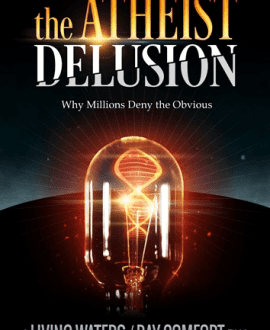 The Atheist Delusion | Why Millions Deny The Obvious DOWNLOAD | Ray Comfort | Living Waters