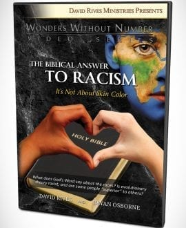 The Biblical Answer To Racism - It's Not About Skin Color DVD