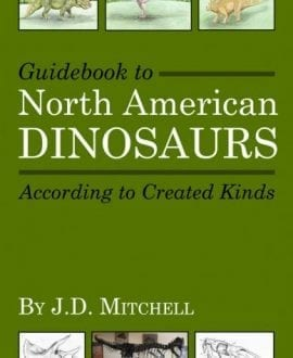 Guidebook to North American Dinosaurs According to Created Kinds Book