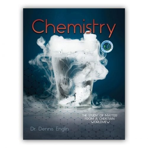 Chemistry: The Study of Matter from a Christian Worldview | Textbook