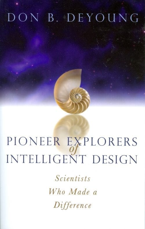 Pioneer Explorers of Intelligent Design