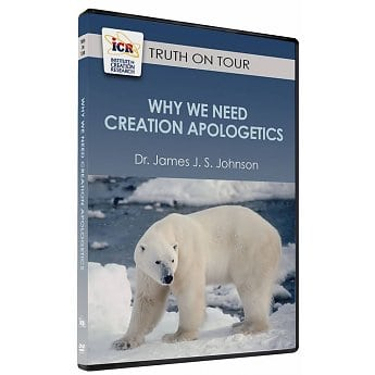 Why We Need Creation Apologetics DVD