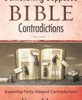Demolishing Supposed Contradictions of the Bible: