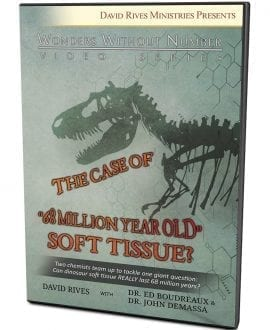 """The Case of """"68 Million Year Old"""" Soft Tissue? DVD"""