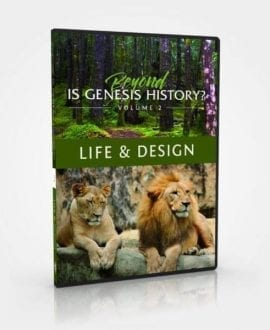 Beyond Is Genesis History? Vol 2. Life & Design DVD