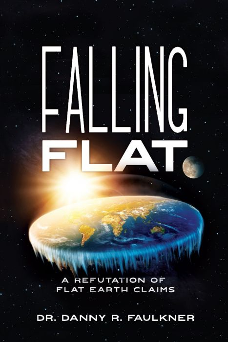 FALLING FLAT - A Refutation of Flat Earth Claims Book