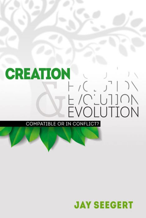 Creation & Evolution - Compatible Or In Conflict? Book