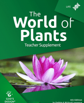 The World of Plants - God's Design Teacher Supplement | AIG