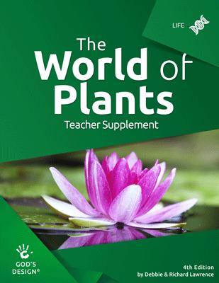 The World of Plants - God's Design Teacher Supplement | AIG