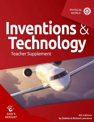 Inventions & Technology - God's Design Teacher Supplement | AIG