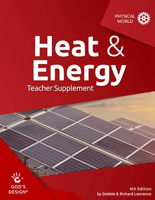 Heat & Energy - God's design Teacher Supplement | AIG