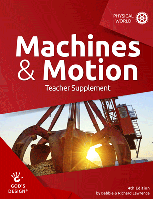 Machines & Motion - God's Design Teacher Supplement | AIG