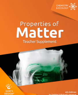 Properties of Matter - God's Design Teacher Supplement | AIG