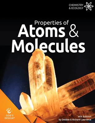 Properties of Atoms & Molecules - God's Design | AIG