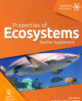 Properties of Ecosystems - God's Design Teacher Supplement | AIG