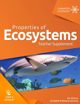 Properties of Ecosystems - God's Design Teacher Supplement | AIG
