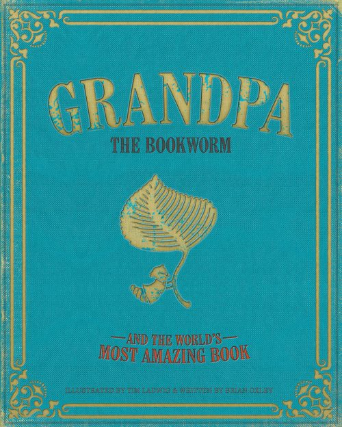 Grandpa The Bookworm and the World's Most Amazing Book | Brian Oxley