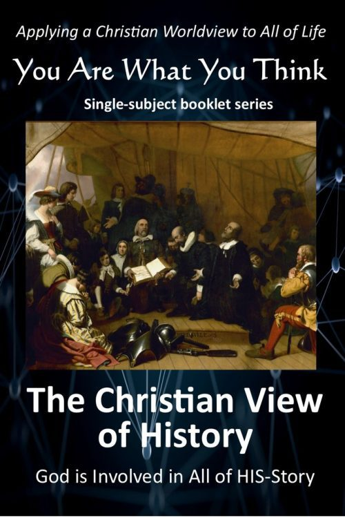 You Are What You Think Worldview Booklet - Christian View of History   GTI
