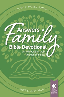 Answers Family Bible Devotional Book 2: Moses- Jonah   AIG